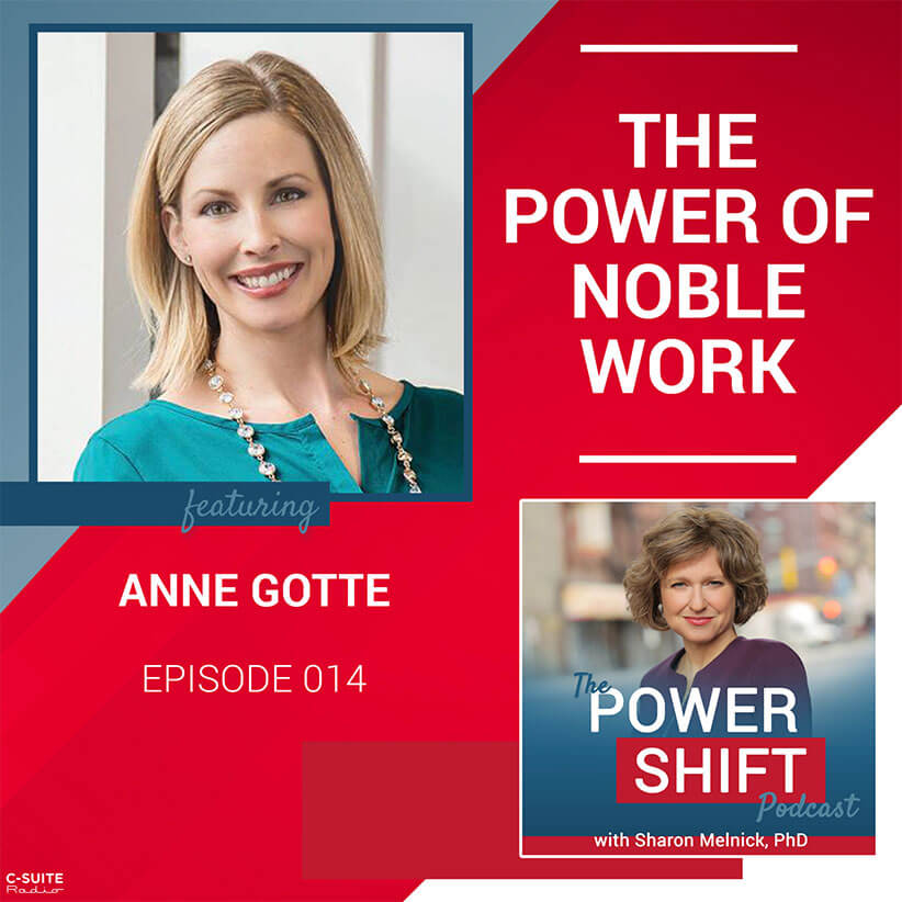 The Power Shift Podcast – The Power of Noble Work with Anne Gotte