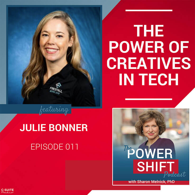 The Power Shift Podcast – The Power of Creatives in Tech with Julie Bonner